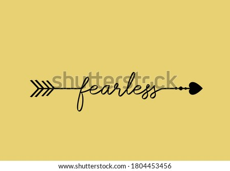 fearless heart arrow l stay positive. daisy lettering design choose happy margarita lettering decorative fashion style trend spring summer print pattern positive quote,stationery,motivational Photo stock ©
