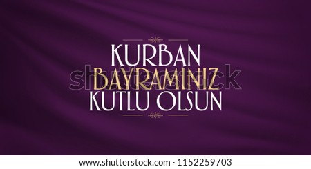 Feast of the Sacrif (Eid al-Adha Mubarak) Feast of the Sacrifice Greeting (Turkish: Kurban Bayraminiz Kutlu Olsun) Holy month of muslim community with purple billboard.