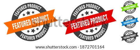 featured product stamp. featured product round ribbon sticker. label Stock foto ©