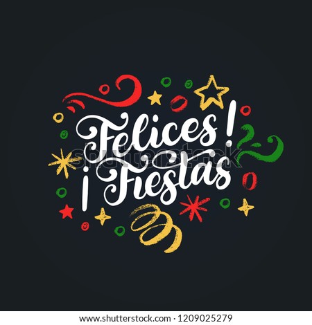 Felices Fiestas, handwritten phrase, translated from Spanish Marry Christmas. Vector New Year's Tinsel illustration on black background.
