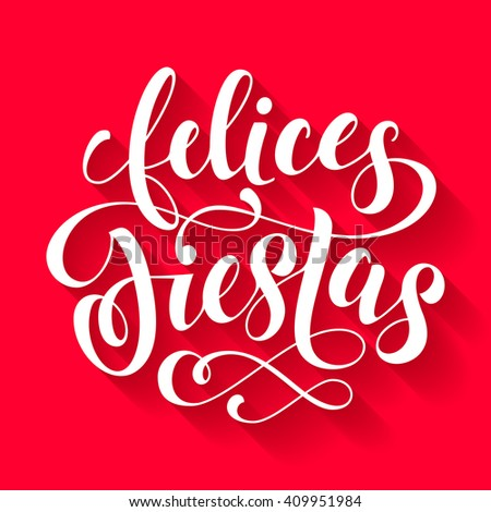 Shutterstock Felices Fiestas lettering card, happy holidays spanish text greeting card design for poster, flyer, festive banner. Vector Christmas and New Year lettering.