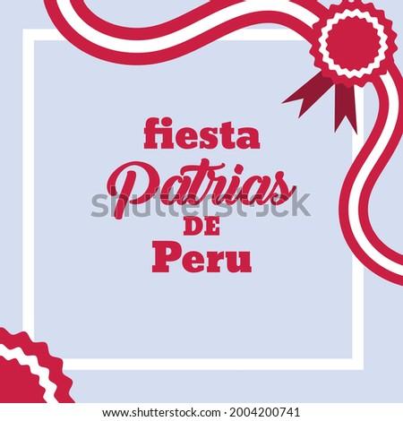 Felices fiestas patrias .English Translation:  Independence Day of Peru. flat vector illustration Foto d'archivio ©