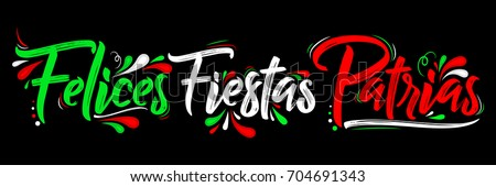 Felices Fiestas Patrias - Happy National Holidays spanish text, mexican theme patriotic celebration vector lettering #704691343