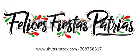 Felices Fiestas Patrias - Happy National Holidays spanish text, mexican theme patriotic celebration vector lettering #708758317