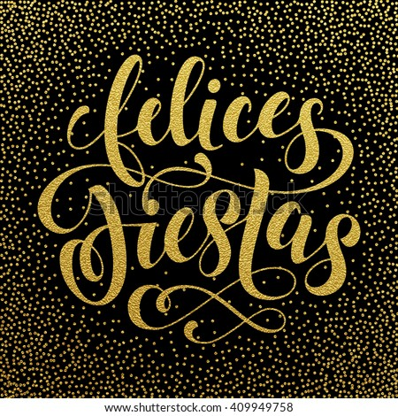 Shutterstock Felices Fiestas text. Gold lettering for spanish greeting card, poster, flyer, festive banner. Vector Christmas and New Year lettering.
