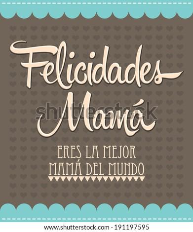 Felicidades Mama Congrats Mother spanish text Vintage vector illustration