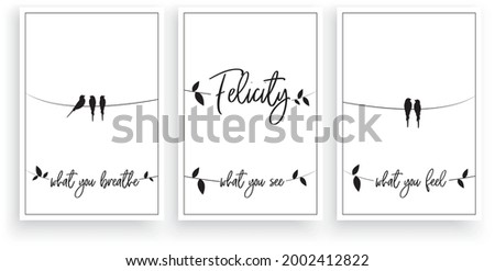 Felicity, what you breathe, what you see, what you feel, vector. Wording design. Motivational, inspirational, life quotes. Scandinavian minimalist three pieces poster design. Wall art decor Foto d'archivio ©