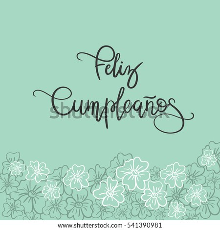 Feliz Cumpleanos (Happy Birthday spanish text). Greeting Card. Modern Calligraphy. Vector Illustration