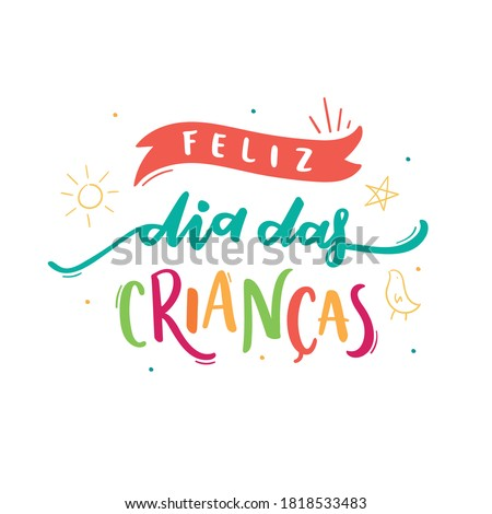 Feliz Dia Das Criancas. Happy Children's Day. Brazilian Portuguese Hand Lettering with children drawing. Vector. Stock foto ©