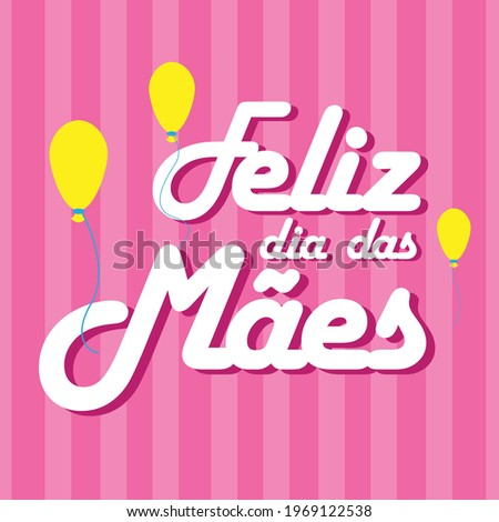 Feliz dia das Mães, hand lettering. Translation from Portuguese Happy Mother's day. Mothers Day vector calligraphic inscription for greeting card, festive poster etc. Stock foto ©
