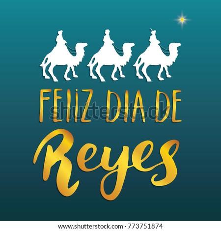 Feliz Dia de reyes, Happy Day of kings, Calligraphic Lettering. Typographic Greetings Design. Calligraphy Lettering for Holiday Greeting. Hand Drawn Lettering Text Vector illustration.