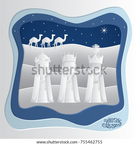 Feliz Dia De Reyes (Happy Day of Kings) card featuring the three wise men and camels. paper art style