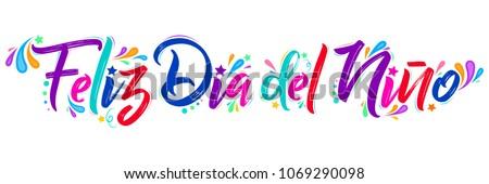 Feliz dia del nino, Happy children day  spanish text,  lettering vector illustration Foto stock ©