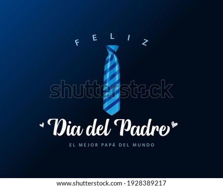 Feliz Dia del Padre spanish calligraphy - Happy Fathers Day blue greeting card with striped necktie. Happy father`s day hispanic lettering background. You are the best DAD vector illustration