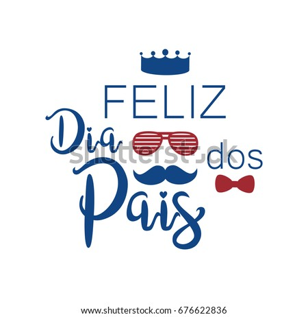 Shutterstock Feliz dia dos pais is happy fathers day in portuguese. Text card background vector.