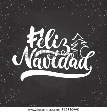 Shutterstock Feliz Navidad - lettering Christmas and New Year holiday calligraphy phrase on Spanish isolated on the background. Fun brush ink typography for photo overlays, t-shirt print, flyer, poster design