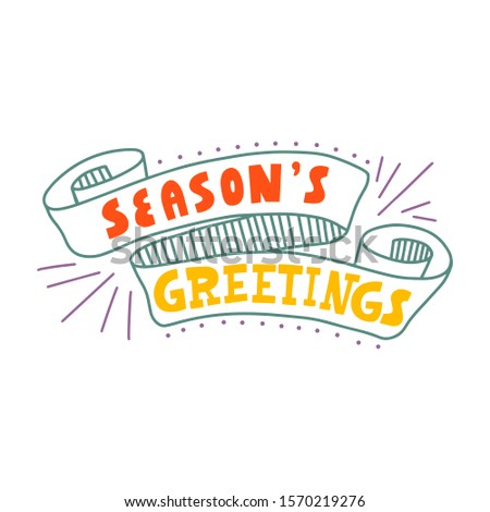 Festive inscription Season's Greetings in an elegant ribbon on a white background. Vector. Perfect for greeting cards.