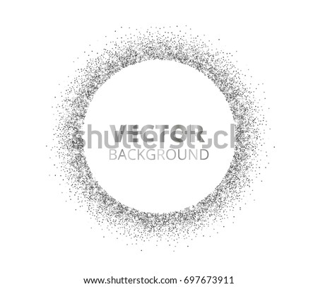 Festive silver sparkle background. Glitter border, circle spotted frame. Vector dust, diamonds on white. Great for valentine, christmas and birthday cards, wedding invitations, party posters.