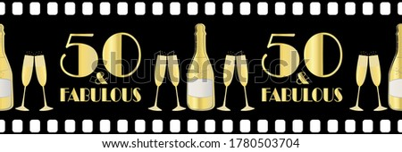 Fifty and fabulous birthday vector movie effect border. Elegant black gold metallic banner with art deco style lettering and champagne bottles on black film roll style backdrop. For ribbon, edging Foto stock ©