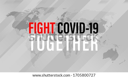 fight covid 19 together  the