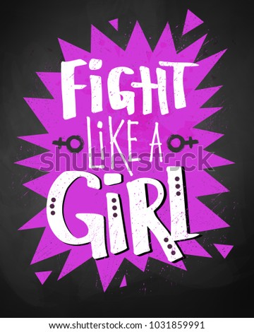 Fight like a girl typographical chalk lettering poster on pink explosion banner and blackboard background.