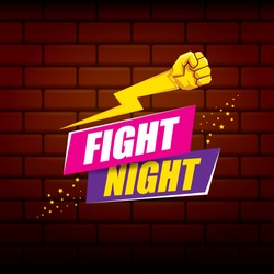 Fight night vector modern poster with text and strong fist. mma, wrestling or fight club emblem design template. fight label isolated on brick wall background