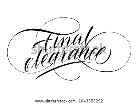 Final clearance lettering. Calligraphic inscription with swirl elements and underlining. Handwritten text, calligraphy. Can be used for greeting cards, posters and leaflets