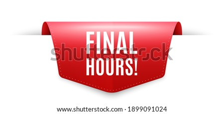 Final hours sale. Ribbon label tag. Special offer price sign. Advertising discounts symbol. Infographics price tag banner. Final hours badge shape. Website ribbon label banner. Vector Foto d'archivio ©