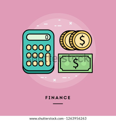 Finance, calculator and money, flat design thin line banner, usage for e-mail newsletters, web banners, headers, blog posts, print and more. Vector illustration.