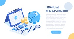 Financial administration concept. Can use for web banner, infographics, hero images. Flat isometric vector illustration isolated on white background.