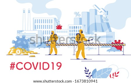 Financial Crash and Economy Crisis due to Novel Coronavirus Pandemic Outbreak. Covid19 Containment on Industry. People in Protective Uniform Perform Disinfection. Crashed Factory Virus Compound Attack
