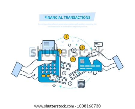 Financial transactions, cashless operation on payment. Pos terminal and payments systems. Bank card, terminal for buying process, monetary currencies, coins. Illustration thin line design.