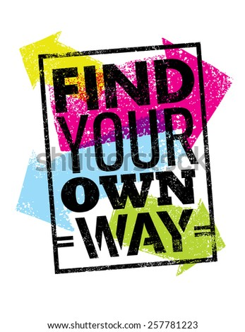 find your own way motivation