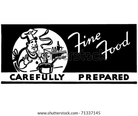 Fine Food Carefully Prepared - Retro Ad Art Banner
