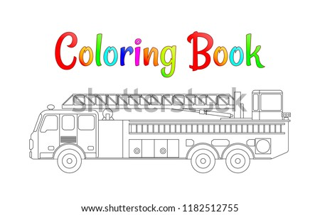 Fire truck coloring book vector. Coloring pages for kids Vector illustration eps 10.