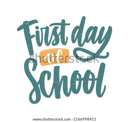 First Day of School inscription handwritten with elegant calligraphic script. Modern written text composition isolated on white background. Creative colored vector illustration for 1st of September.