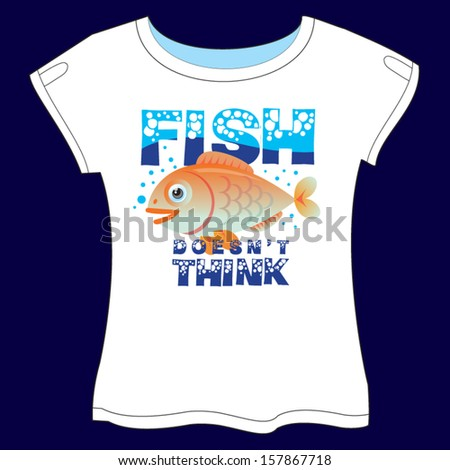 Fish Doesn't Think T-shirt vector eps 10