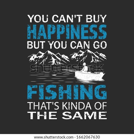 Fishing quote - you can't buy happiness but you can go fishing - fisherman,boat,fish vector,vintage fishing emblems,fishing labels, badges - fishing t shirt design Zdjęcia stock ©