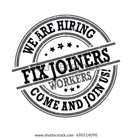 Fix joiners -  we are hiring, come and join us -  Job advertising / Job offer - Grunge label. Print colors used