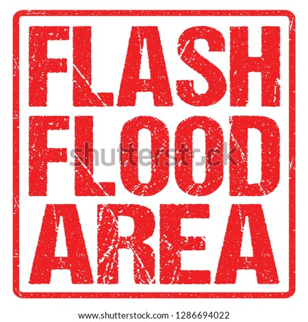 Flash Flood Area Sign Red Banner, Flood Warning With Distressed Grunge Rubber Texture. Stock photo ©