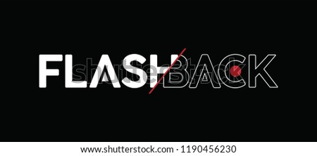 flashback slogan, t shirt graphics, tee print design. Vector.
