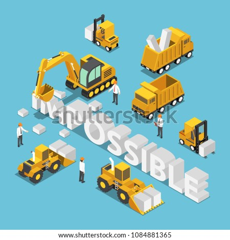 Flat 3d isometric construction site vehicle destroy and change the word impossible to possible. Business solution concept.