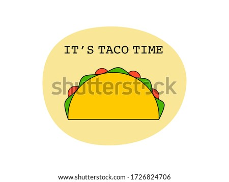 Flat design drawn outline taco icon tortillas Mexican food, Mexican spicy hot food cuisine yummy beef tacos, vector single Taco isolated in white background, text it's taco time, Mexican traditional