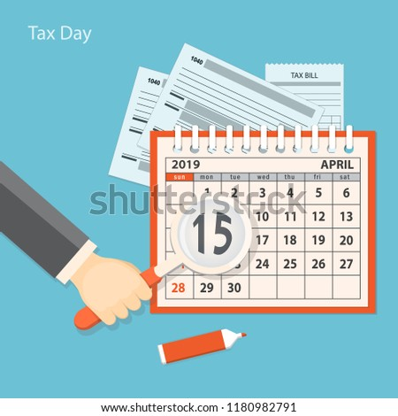 Flat modern business concept of tax day, payments time, tax time with human hand keeping the magnifier and showing number 15 of the April page of the calendar 2019 year. EPS 10