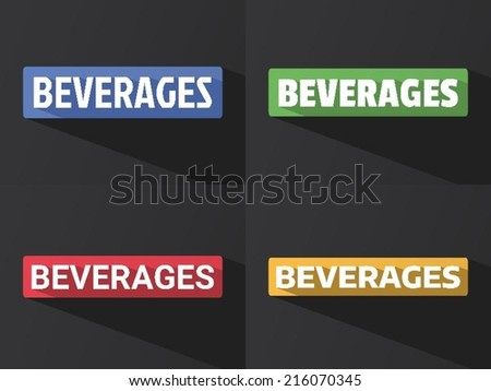 "Flat word ""BEVERAGES"" with long shadow in different colors and fonts. Vector illustration"