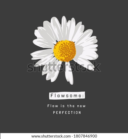 flaw some slogan with daisy flower on black background Photo stock ©