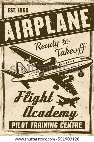 Flight academy vintage poster for advertising institution, layered vector illustration with airplane, headline, sample text and grunge textures