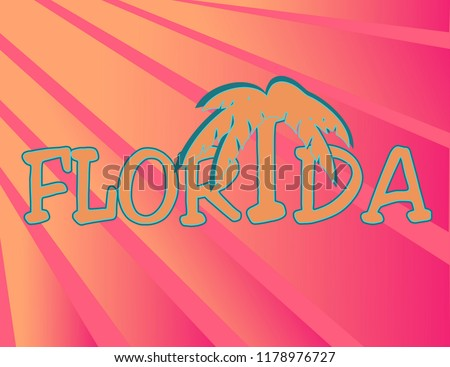 Florida lettering with palm tree on colorful background. Travel Postcard