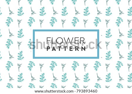 Flower pattern vector. Simple, natural design for background, packaging, texture. #793893460