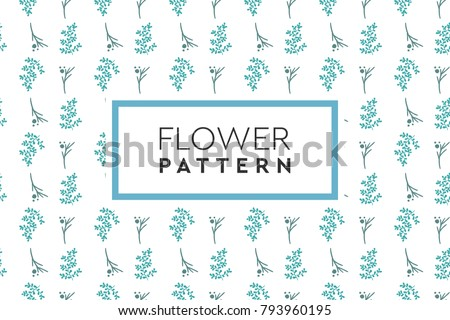 Flower pattern vector. Simple, natural design for background, packaging, texture. #793960195